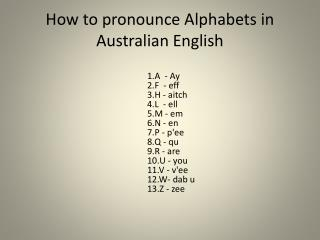 How to pronounce  Alphabets in  Australian English