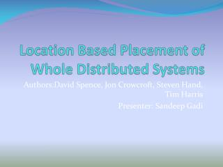 Location Based Placement of Whole Distributed Systems