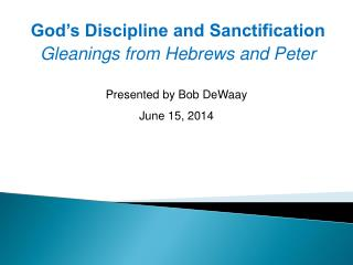 God's Discipline and Sanctification Gleanings from Hebrews and Peter