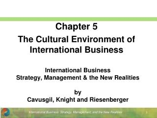 International Business Strategy, Management  the New Realities  by  Cavusgil, Knight and Riesenberger