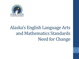 Alaska's English Language Arts and Mathematics Standards Need for Change