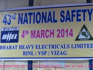 CELEBRATION OF 43 RD  NATIONAL SAFETY DAY AT RINL / VIZAG