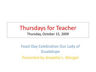 Thursdays for Teacher Thursday, October 15, 2009