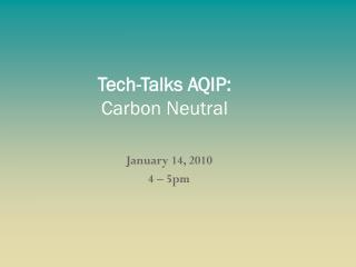 Tech-Talks AQIP:  Carbon Neutral