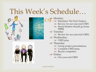 This Week's Schedule…