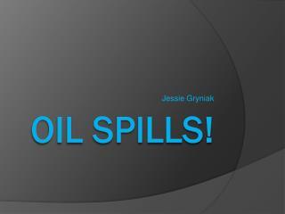 Oil Spills!