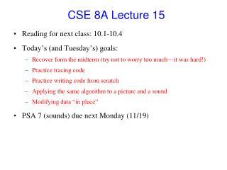 CSE 8A Lecture 15