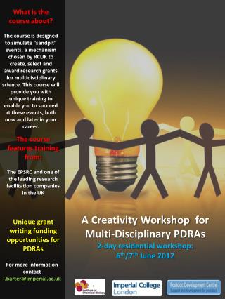 A Creativity Workshop   for  Multi-Disciplinary PDRAs 2-day residential  workshop:
