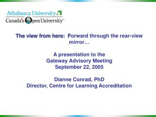 The view from here:  Forward through the rear-view mirror   A presentation to the Gateway Advisory Meeting September 22,