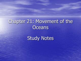Chapter 21: Movement of the Oceans