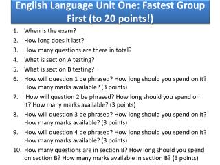 English Language Unit One: Fastest Group First (to 20 points!)