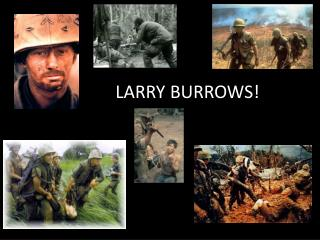 LARRY BURROWS!