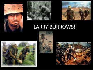 LARRY BURROWS!