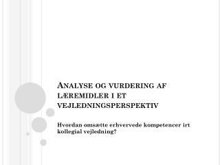 Analyse  og vurdering af læremidler i et vejledningsperspektiv