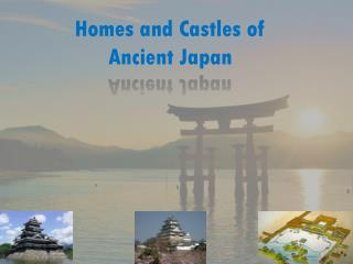 Homes and Castles of  Ancient Japan