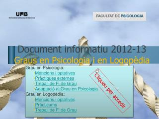 Document informatiu  2012-13 Graus en  Psicologia  i en  Logop�dia