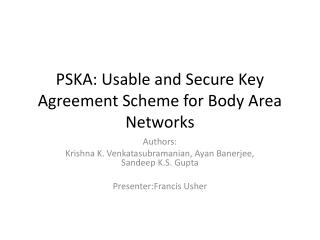 PSKA: Usable and Secure Key Agreement Scheme for Body Area Networks