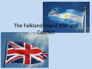 The Falkland Island War and Conflict
