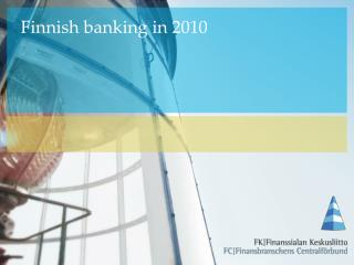 Finnish banking in 2010