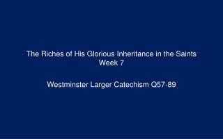 The Riches of His Glorious Inheritance in the Saints Week 7