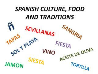 Spanish culture ,  food  and  traditions