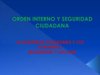 ORDEN INTERNO Y SEGURIDAD CIUDADANA