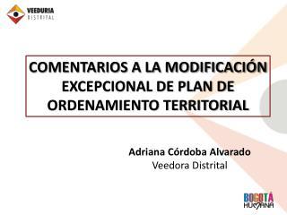 Adriana Córdoba Alvarado  Veedora Distrital