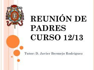 REUNIÓN DE PADRES CURSO 12/13