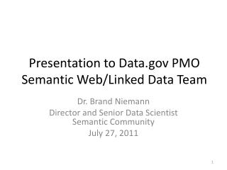 Presentation to Data PMO Semantic Web/Linked Data Team