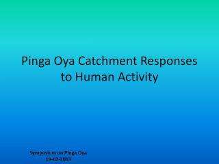 Pinga Oya Catchment Responses to Human Activity