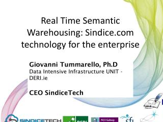 Real Time Semantic Warehousing: Sindice technology for the enterprise