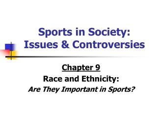 Sports in Society: Issues  Controversies