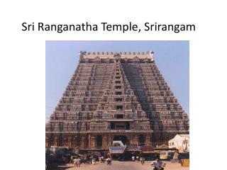 Sri  Ranganatha Temple,  Srirangam
