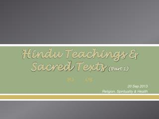 Hindu Teachings & Sacred  Texts  (Part 1)