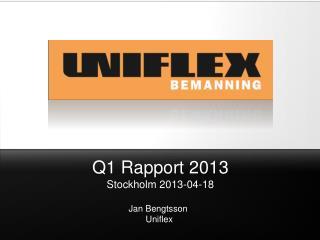 Q1 Rapport 2013 Stockholm  2013-04-18