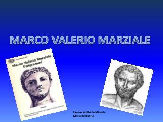 MARCO VALERIO MARZIALE