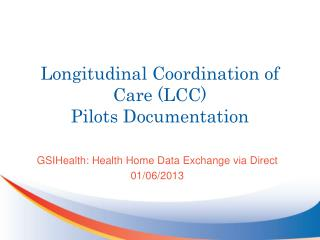 Longitudinal Coordination of Care (LCC) Pilots Documentation