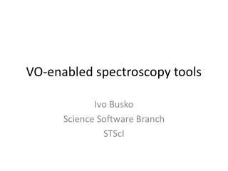VO-enabled spectroscopy tools