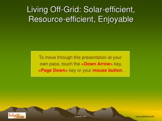 Living Off-Grid: Solar-efficient, Resource-efficient, Enjoyable