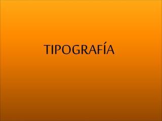 TIPOGRAF�A