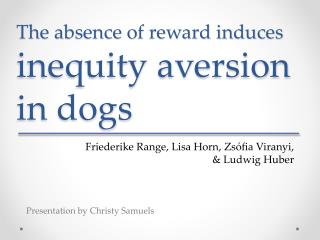 The absence of reward induces inequity aversion in dogs