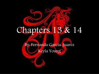 Chapters 13 & 14