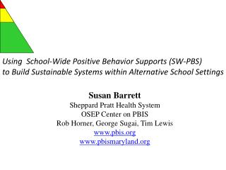 Susan Barrett Sheppard Pratt Health System OSEP Center on PBIS Rob Horner, George Sugai, Tim Lewis pbis pbismaryland