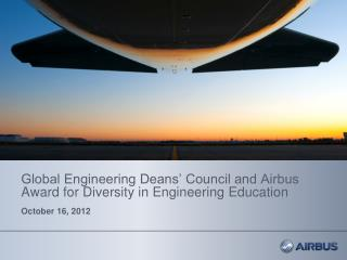 Global Engineering Deans� Council and Airbus Award for Diversity in Engineering Education