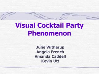 Visual Cocktail Party Phenomenon
