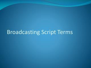 Broadcasting Script Terms