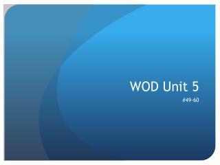 WOD Unit 5