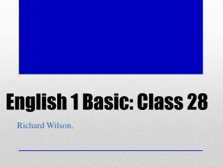 English 1 Basic: Class 28