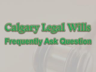 Calgary Legal Wills Frequently Ask Question - Getting a Div