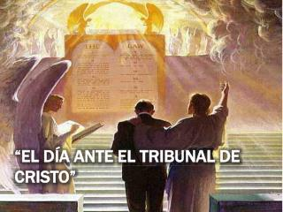 """""""El día ante el tribunal de Cristo"""""""